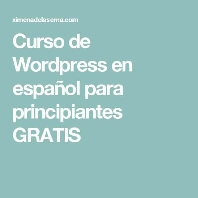 Curso de Wordpress en español para principiantes GRATIS