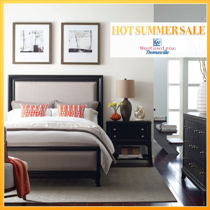 Our Hot Summer Is Going On Now Get Hotter Prices The Hottest Furniture Thomasville Bedroom