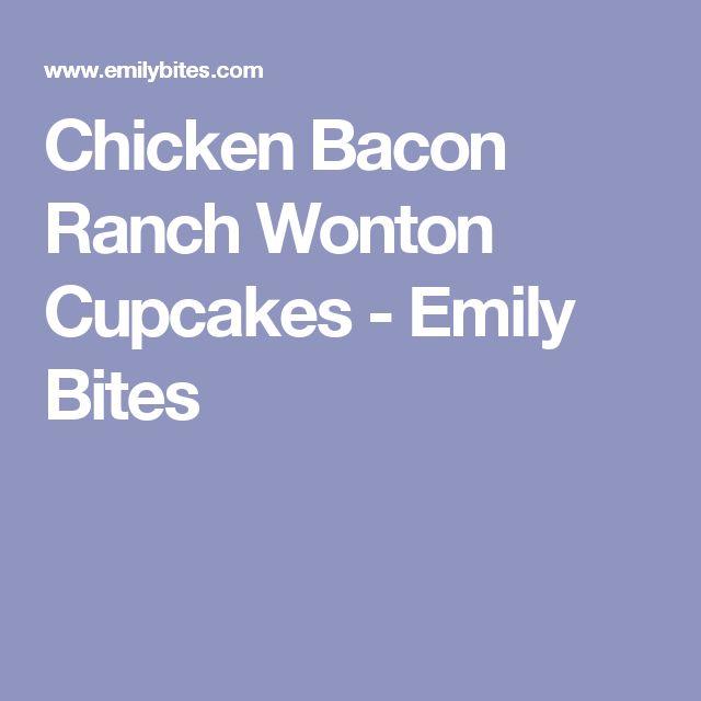 Chicken Bacon Ranch Wonton Cupcakes - Emily Bites