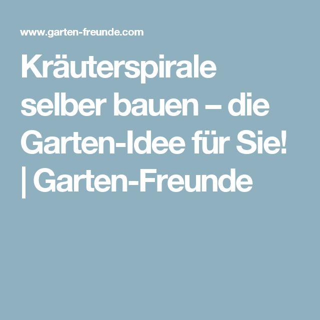 Kräuterspirale selber bauen – die Garten-Idee für Sie!  |   Garten-Freunde