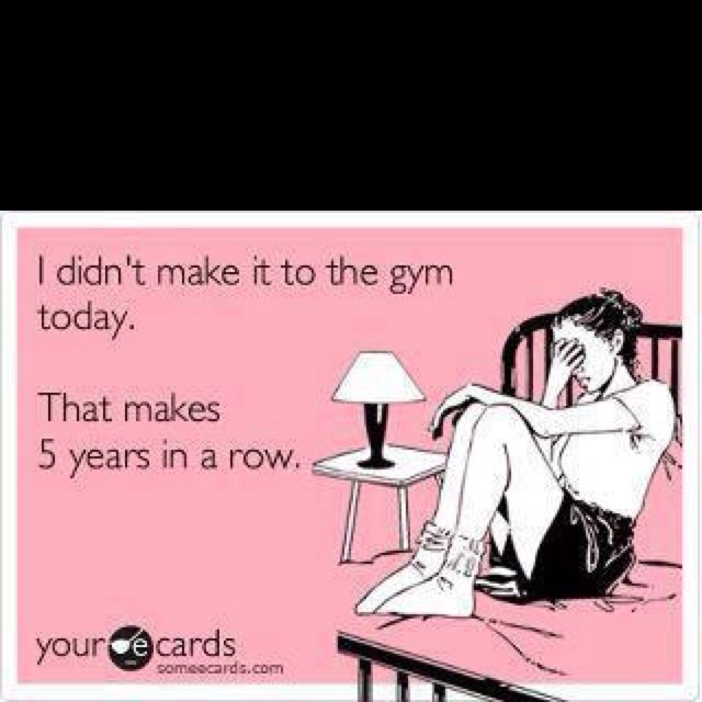 This is so me.Gym Time, Gym Humor, Funny Stuff, 10 Years, Baby Room, Ecards, 5 Years, E Cards, True Stories