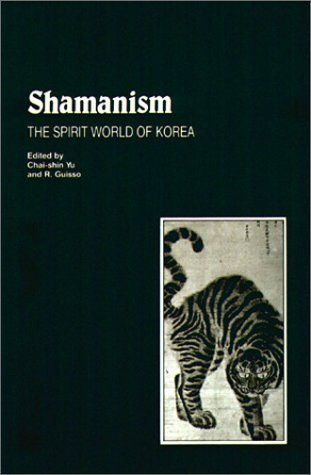 Shamanism: The Spirit World of Korea (Studies in Korean Religions and Culture 1) by Richard W. I. Guisso. $25.00. Publication: February 1, 1988. Publisher: Jain Pub Co (February 1, 1988)