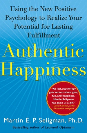 Authentic Happiness: Using the New Positive Psychology to Realize Your Potential for Lasting Fulfilment.