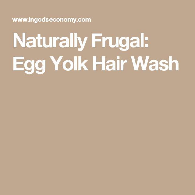 Naturally Frugal: Egg Yolk Hair Wash