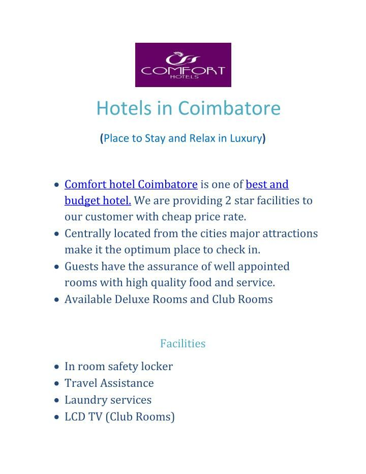 Comfort Hotel is one of the best and budget hotel with 2 star facility in Coimbatore. Our service offers apartments, dining, hygienic rooms.