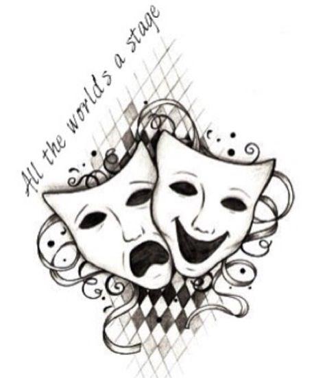 Theatre, tattoo idea? But different quote