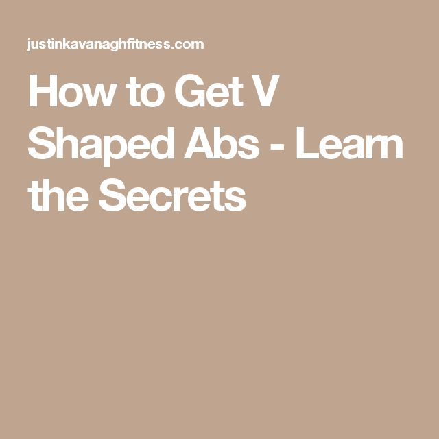 How to Get V Shaped Abs - Learn the Secrets
