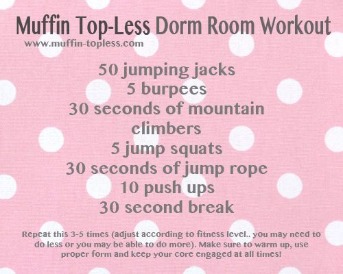 MuffinTopLess Dorm Workout Sarah, we need to do this. :) I think I can actually do this one!