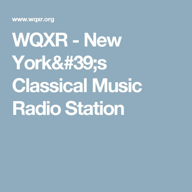WQXR - New York's Classical Music Radio Station