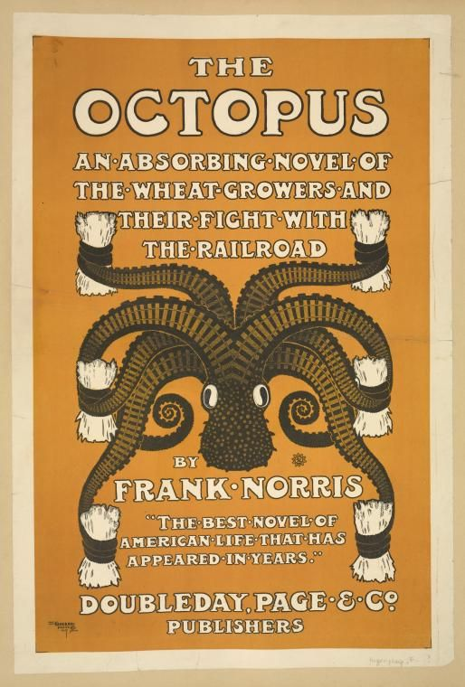 """Poster for Frank Norris' """"The Octopus,"""" a progressive novel depicting the battle between California farmers and the Southern Pacific Railroad. First published in 1900."""