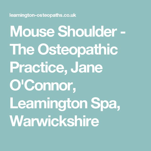 Mouse Shoulder - The Osteopathic Practice, Jane O'Connor, Leamington Spa, Warwickshire