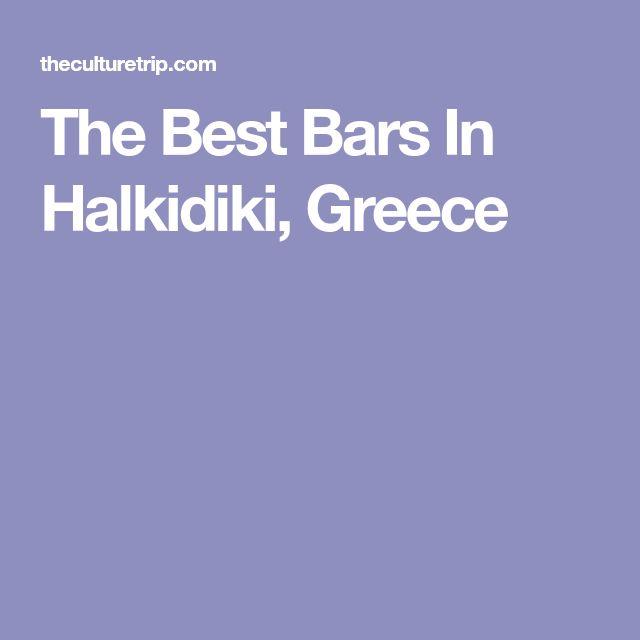 The Best Bars In Halkidiki, Greece