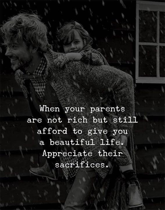 Appreciate Your Parents Sacrifices Sacrifice Quotes Positive Quotes Life Quotes