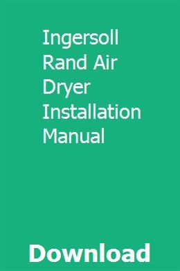 Ingersoll Rand Air Dryer Installation Manual download pdf