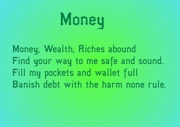 Money spell. Can also be used as a chant or mantra instead  Mama Pagan