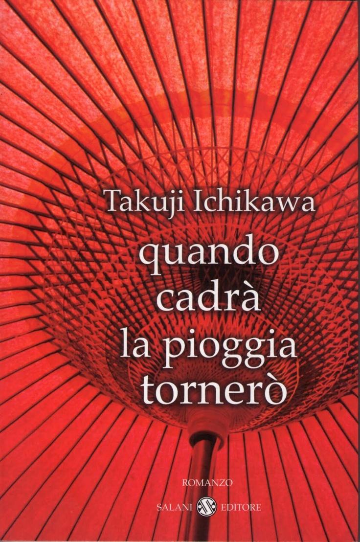 """""""Quando cadrà la pioggia tornerò"""" di Takuji Ichikawa"""