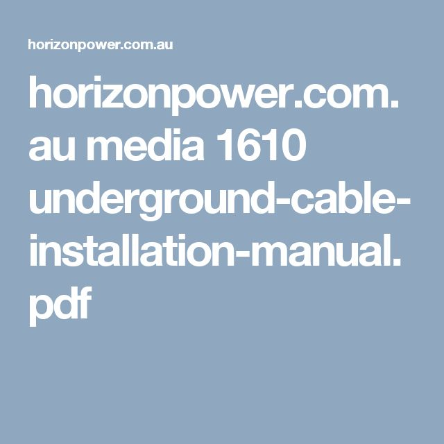horizonpower.com.au media 1610 underground-cable-installation-manual.pdf