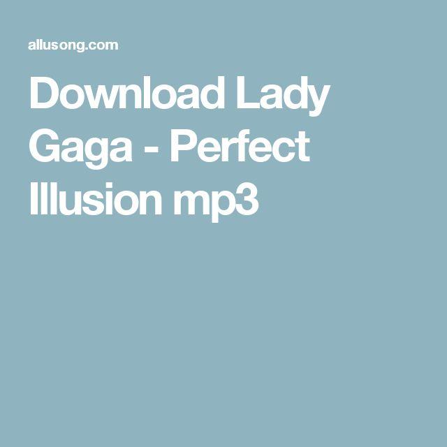 Download Lady Gaga - Perfect Illusion mp3