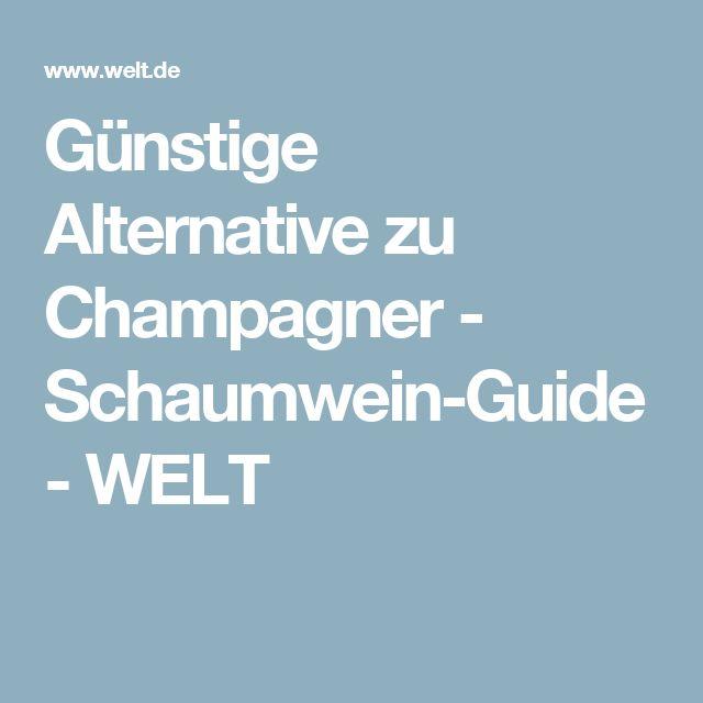 Günstige Alternative zu Champagner - Schaumwein-Guide - WELT
