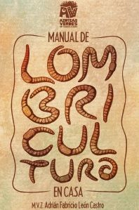 MANUAL DE LOMBRICULTURA EN CASA ecoagricultor.com