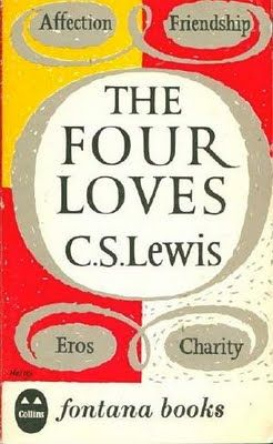 THE FOUR LOVES -- C. S. Lewis explores the nature of love from a Christian and philosophical perspective.