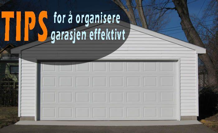7 tips for å organisere garasjen effektivt - http://megetnyttig.no/tips-organisere-garasjen/