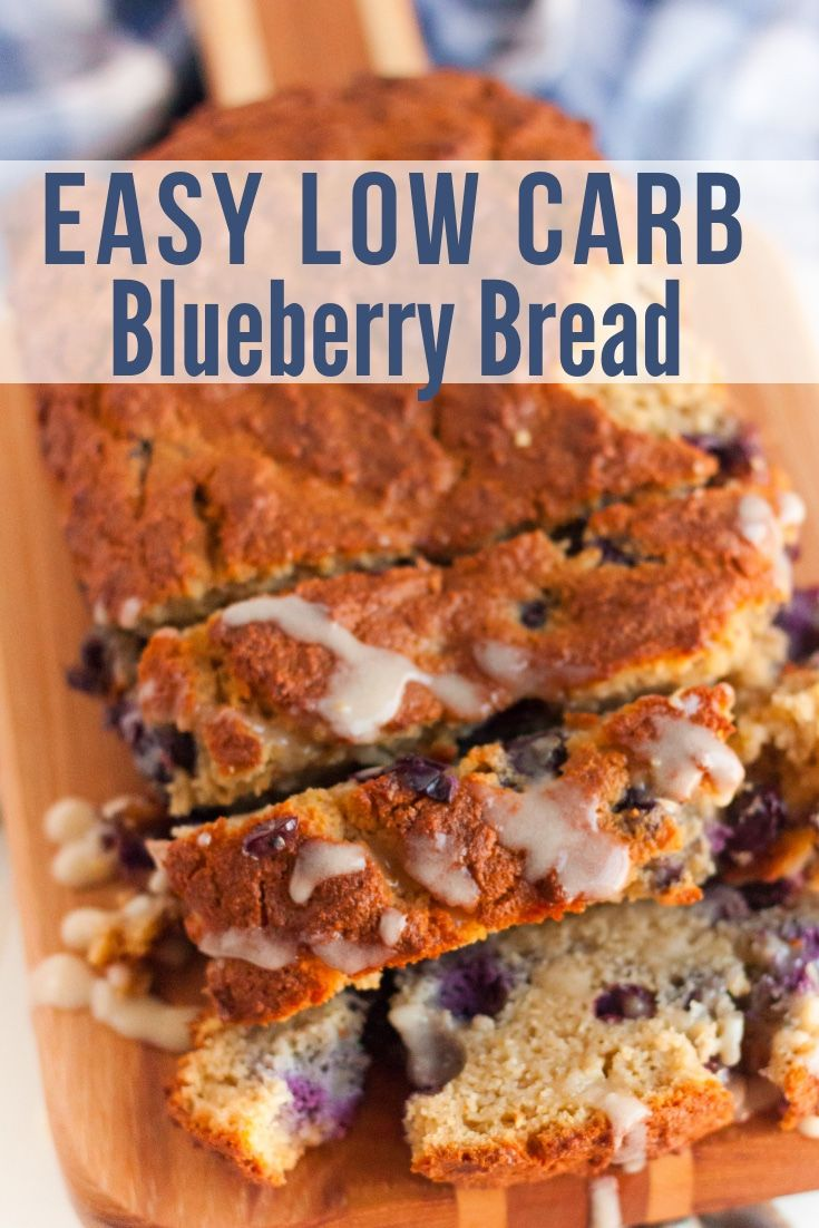Homemade Keto Blueberry Bread Recipe Blueberry Bread Food