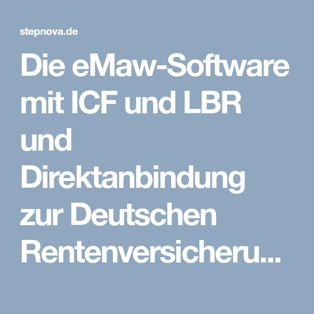Die eMaw-Software mit ICF und LBR und Direktanbindung zur Deutschen Rentenversicherung (DRV)
