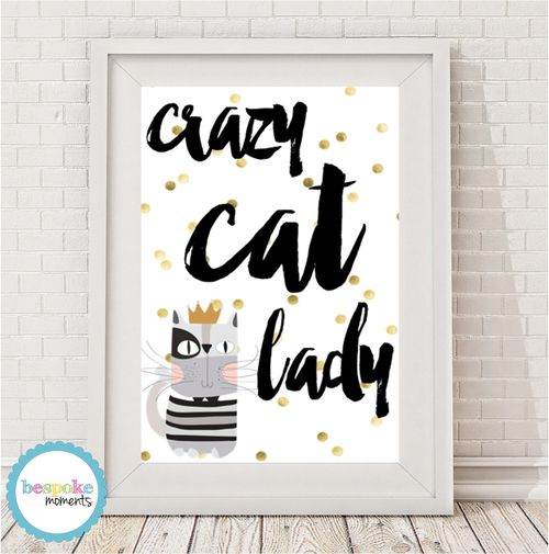 Crazy Cat Lady Print by Bespoke Moments. Worldwide Shipping  Available.