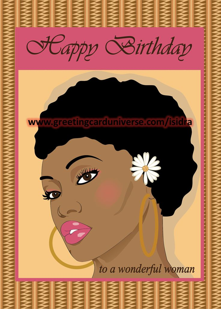 Happy Birthday Card - To a wonderful woman! Beautiful natural hair black (African American)  woman wearing gold earrings. Ethnic design background