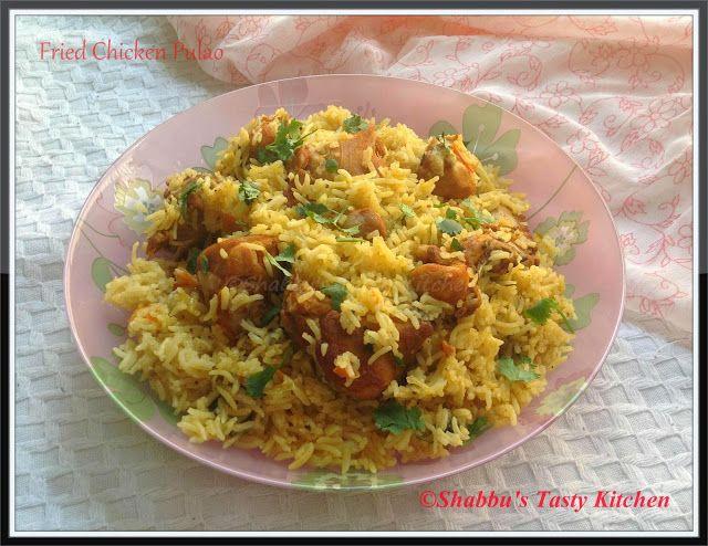 Shabbu's Tasty Kitchen: Fried Chicken Pulao/ Pulav