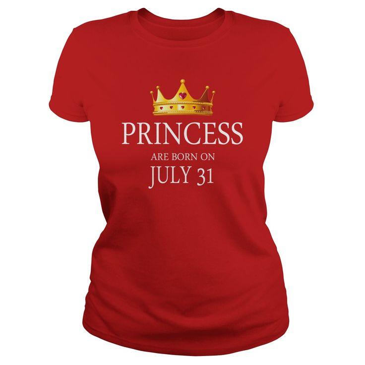 Princess are Born july 31 shirts, july 31 birthday T-shirt, july 31 birthday Princess Tshirt, Birthday july 31 T Shirt, Princess Born july 31 Hoodie Princess Vneck