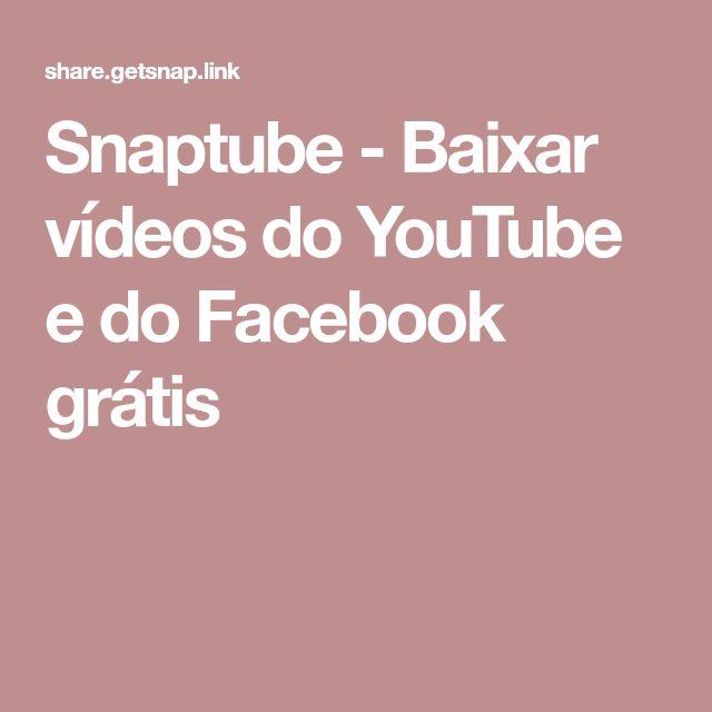 Snaptube - Baixar vídeos do YouTube e do Facebook grátis
