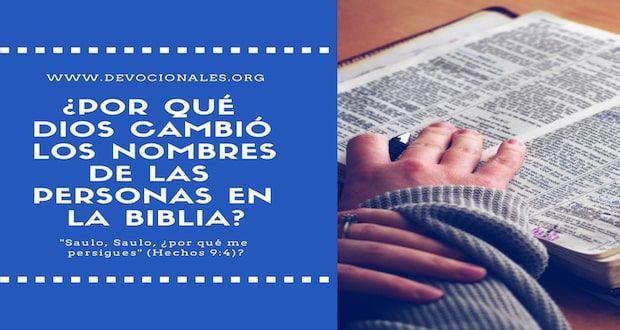 Por Qué Dios Cambió Los Nombres De Las Personas En La Biblia Biblia Dios Quien Es Jesus