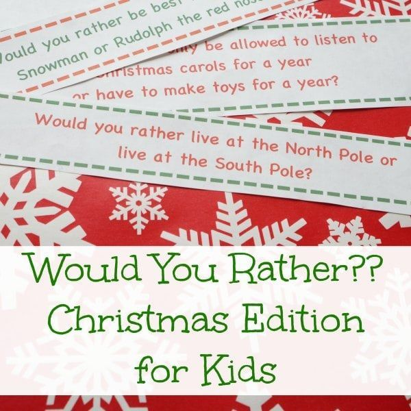 30 silly would you rather Christmas questions for kids. Keep the kids entertained debating whether they would rather be an elf or a reindeer and more.