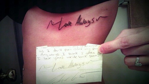 """""""My husband signed every single letter he sent during basic training and during his deployment with ~Love Always~. Before he came home from his first 12 month deployment, I took this letter to a tattoo shop to have them copy and tattoo it underneath my heart without him knowing. I didn't tell him that I was getting it because I wanted him to find it himself. I wanted him to know that no matter what obstacles we're faced with, I am committed to him."""""""