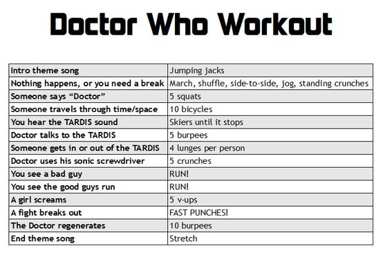 Doctor Who workout. Out of all the tv show workouts, this is prob the most fun I've seen. When you see a bad guy RUN! I lie it :)