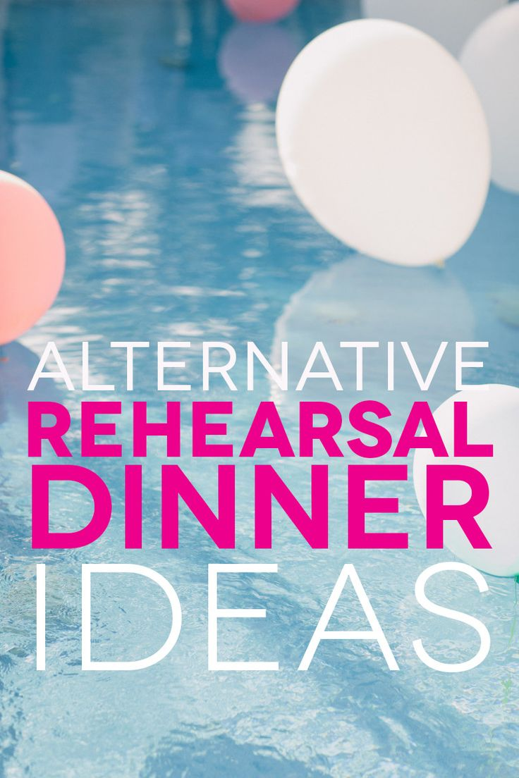 10 Alternative Rehearsal Dinner Ideas to Fit Any Vibe