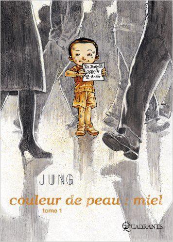 Couleur de peau : miel Vol.1 - JUNG Sik Jun - Sélection du Prix Littéraire des Lycéens Bastia 2016