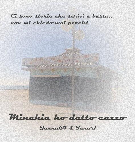 Minchia ho detto cazzo! (Italian Edition) by Jenna64, http://www.amazon.com/gp/product/B00BJ57U5I/ref=cm_sw_r_pi_alp_tY0jrb1X1NK4E