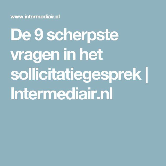 De 9 scherpste vragen in het sollicitatiegesprek   Intermediair.nl