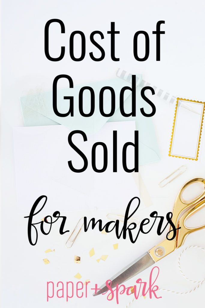 cost of goods sold for makers - a plain english explanation by paper + spark