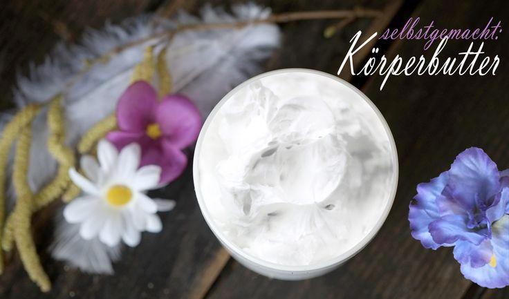 Rezept für Körperbutter / Naturkosmetik selber machen mit Sheabutter