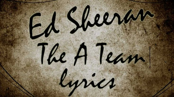 Ed Sheeran, The A Team