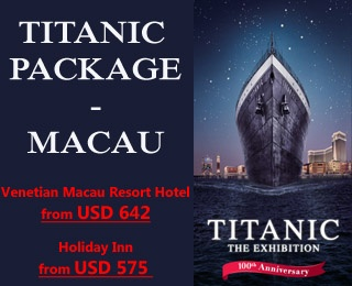 Macau - Titanic Package. Visit Macau and enjoy Titanic the Exhibition. Choice of accommodation Venetian Macau Resort Hotel or Holiday Inn. Contact 021-231 6306 for reservation and more information