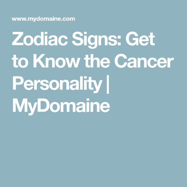 Zodiac Signs: Get to Know the Cancer Personality   MyDomaine