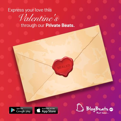 Want to say something to your #loved ones? #Express it through BlogBeats in a #special way!! #PrivateBeats #ValentinesDay
