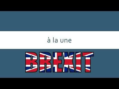 A la une | Learning French from the News | Brexit - YouTube