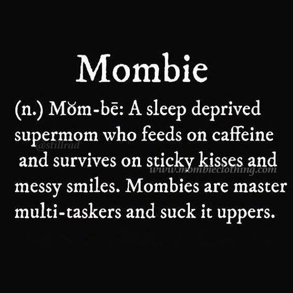 Love this definition? Get your Mombie® Brand clothing and more at www.mombiebrand.com