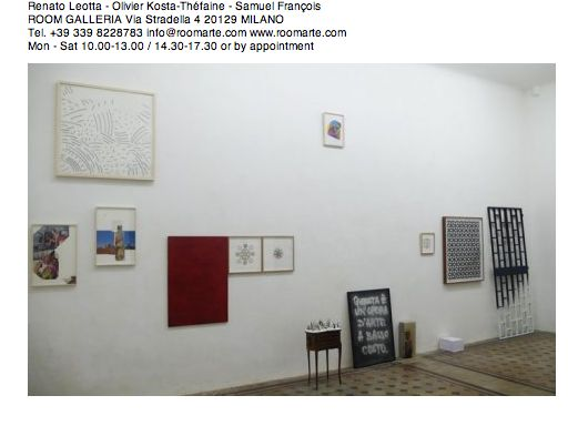 Room Galleria   Renato Leotta, Samuel Francois, Olivier Kosta-Thefaine